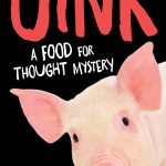 Oink. A Food for Thought Mystery.